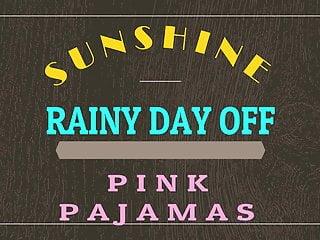 PAJAMAS PINK DAY 'SUNSHINE' RAINY OFF